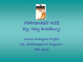 Fahrenheit 451 By: Ray Bradbury