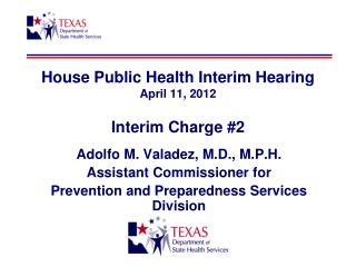House Public Health Interim Hearing April 11, 2012 Interim Charge #2