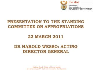 PRESENTATION TO THE STANDING COMMITTEE ON APPROPRIATIONS 22 MARCH 2011