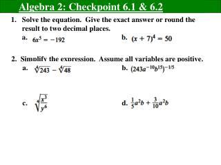 Algebra 2: Checkpoint 6.1 & 6.2