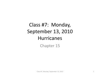 Class # 7 :  Monday,  September 13, 2010 Hurricanes