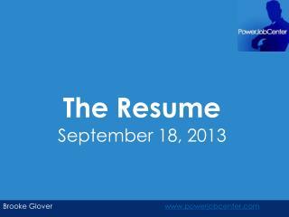 The Resume September 18, 2013