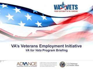 VA's Veterans Employment Initiative VA for Vets  Program Briefing
