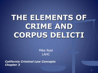 THE ELEMENTS OF CRIME AND CORPUS DELICTI