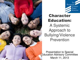 Character Education: A Systemic Approach to Bullying/Violence Prevention