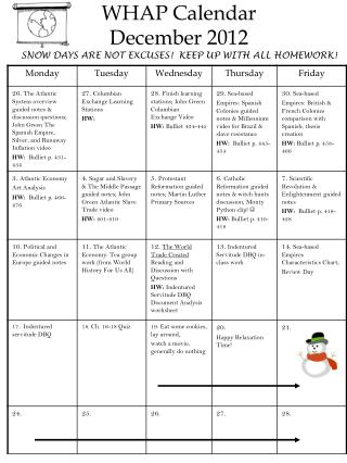 WHAP Calendar  December 2012 SNOW DAYS ARE NOT EXCUSES!  KEEP UP WITH ALL HOMEWORK!