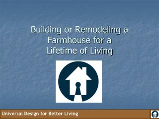 Building or Remodeling a Farmhouse for a  Lifetime of Living