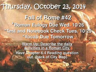Warm Up: Describe the daily activities in a Roman City.