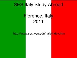 SES Italy Study Abroad Florence, Italy 2011 sesu/Italy/index.htm