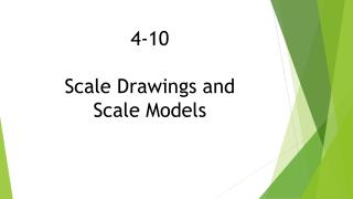 4-10 Scale Drawings and Scale Models
