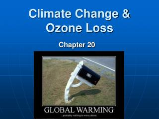 Climate Change & Ozone Loss