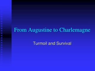 From Augustine to Charlemagne