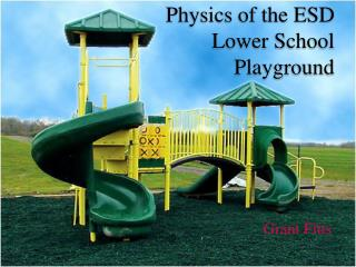 Physics of the ESD Lower School Playground