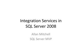 Integration Services in  SQL Server 2008