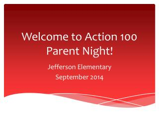 Welcome to Action 100 Parent Night!