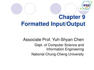 Chapter 9 Formatted Input/Output