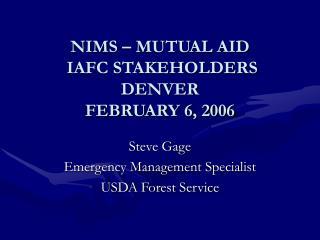 NIMS – MUTUAL AID IAFC STAKEHOLDERS DENVER FEBRUARY 6, 2006