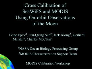 Cross Calibration of SeaWiFS and MODIS Using On-orbit Observations of the Moon