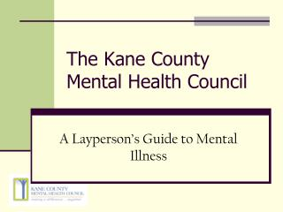 The Kane County Mental Health Council