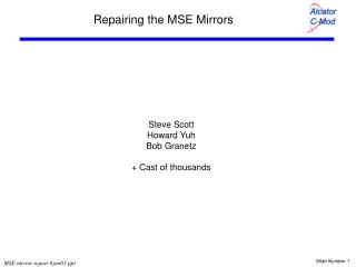 Repairing the MSE Mirrors