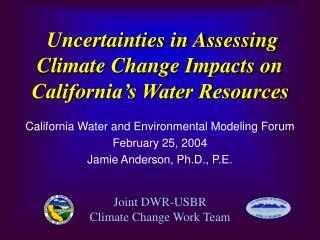 Uncertainties in Assessing Climate Change Impacts on California's Water Resources