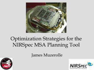 Optimization Strategies for the NIRSpec MSA Planning Tool