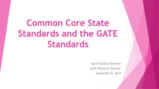 Common Core State Standards and the GATE Standards