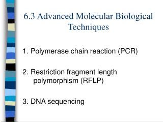 6.3 Advanced Molecular Biological Techniques
