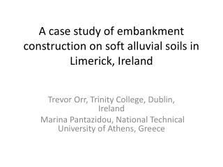 A case study of embankment construction on soft alluvial soils in Limerick, Ireland