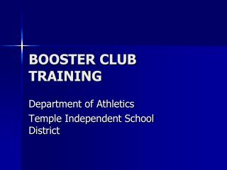 BOOSTER CLUB TRAINING