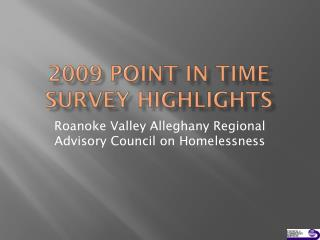 2009 Point in Time Survey Highlights