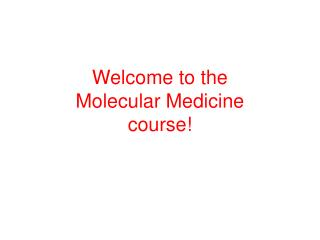 Welcome to the Molecular Medicine course!