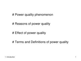 # Power quality phenomenon # Reasons of power quality # Effect of power quality