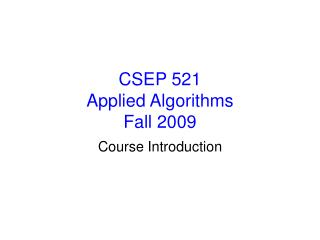 CSEP 521 Applied Algorithms Fall 2009