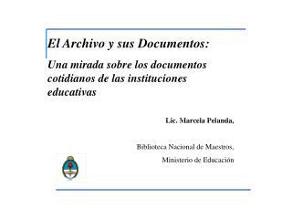 El Archivo y sus Documentos: