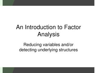 An Introduction to Factor Analysis