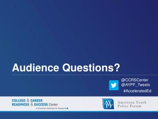 Audience Questions?