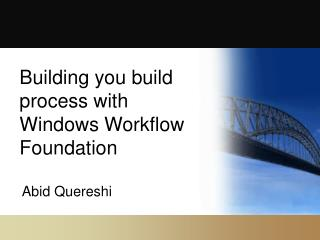 Building you build process with Windows Workflow Foundation