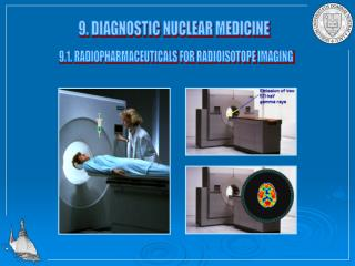 9. DIAGNOSTIC NUCLEAR MEDICINE