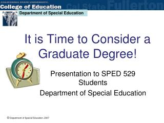 It is Time to Consider a Graduate Degree!
