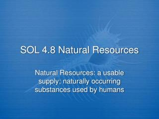 SOL 4.8 Natural Resources