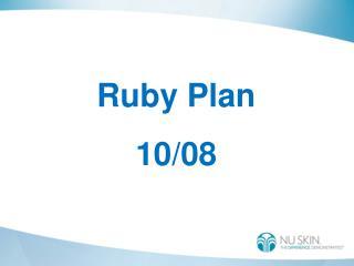 Ruby Plan 10/08