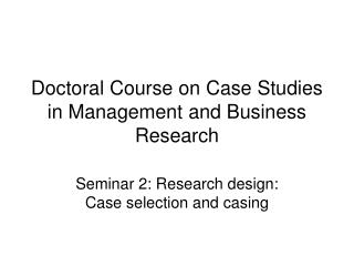Doctoral Course on Case Studies in Management and Business Research