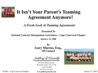 It Isn't Your Parent's Teaming Agreement Anymore!