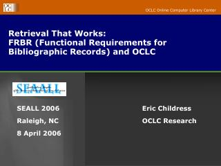 Retrieval That Works: FRBR (Functional Requirements for Bibliographic Records) and OCLC