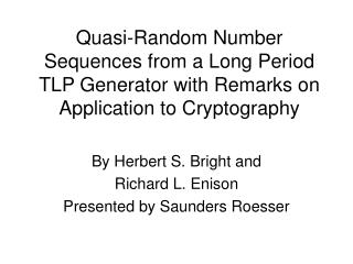 By Herbert S. Bright and Richard L. Enison Presented by Saunders Roesser