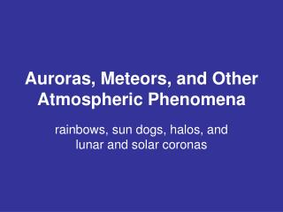 Auroras, Meteors, and Other Atmospheric Phenomena