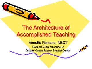 The Architecture of  Accomplished Teaching