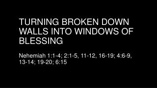 Turning broken down walls into windows of blessing