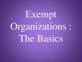 Exempt Organizations : The Basics